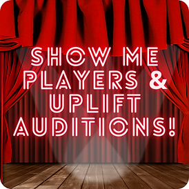 Show Me Playes And UPLIFT Auditions.png
