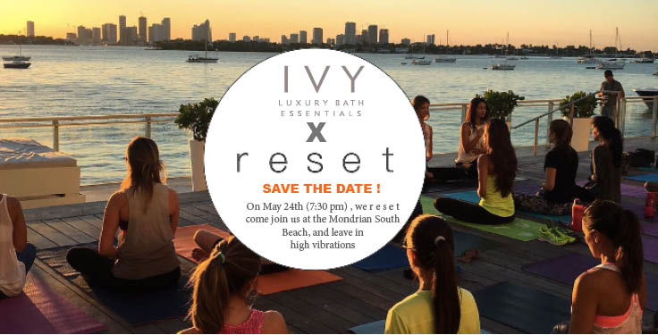 Ivy Luxury Bath x Reset