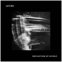 LEYNE - Reflection Of Myself