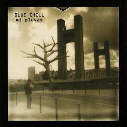 BLUE CHILL - Mi Pluvas