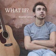 MARTIN LEYNE - What If?