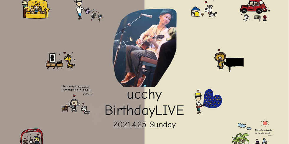 「ucchy  Birthday LIVE 2021」(アフタートーク付き)