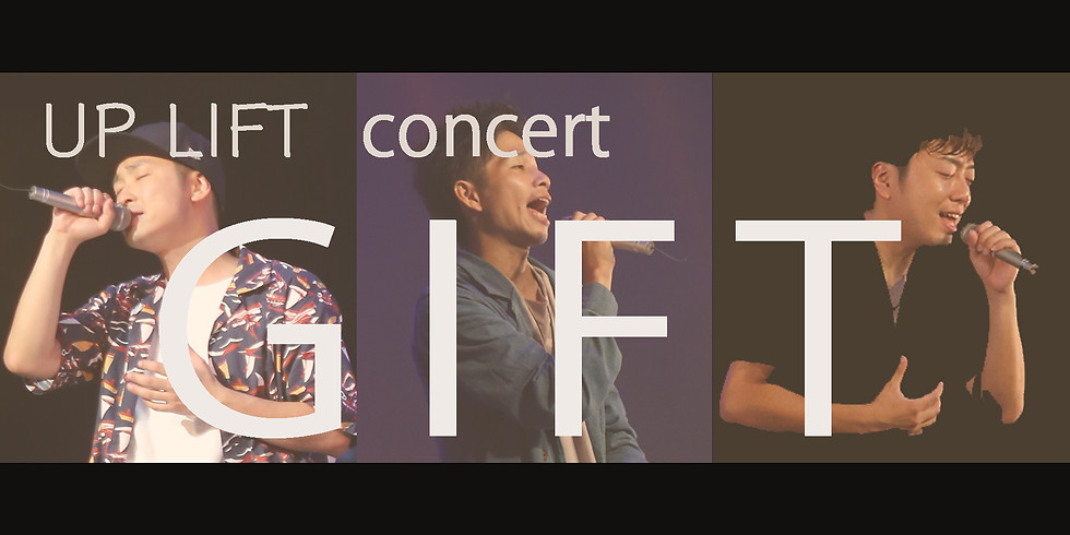 UP LIFT concert #1 GIFT  (アフタートーク付き)