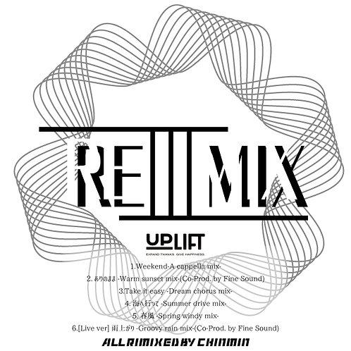 UPLIFT -REMIX- by Chinmin 3