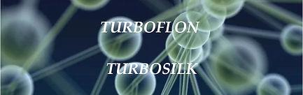 TURBOFLON & TURBOSILK