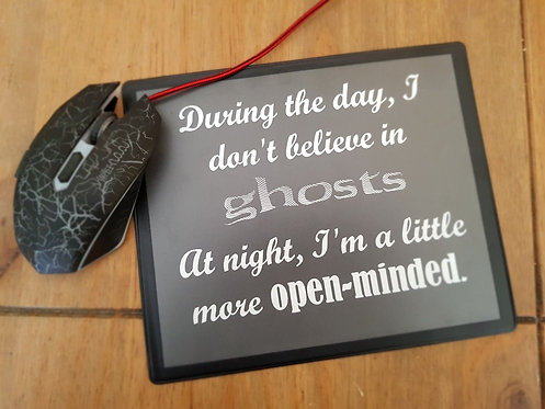 Believe In Ghosts.... Mousemat