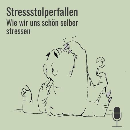 Neue Podcast-Folge: Stressstolperfallen