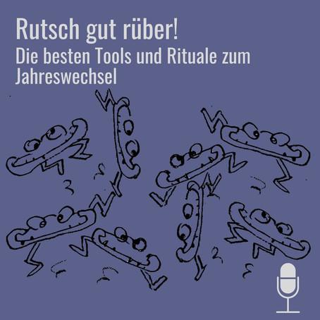 Neue Podcast-Folge: Die besten Tools und Rituale zum Jahreswechsel