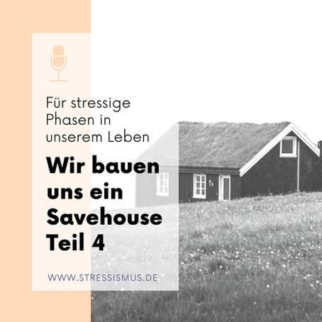 #59 Wir bauen uns ein Stress-Savehouse, Teil 4