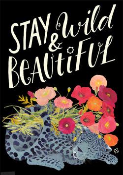Stay Wild & Beautiful