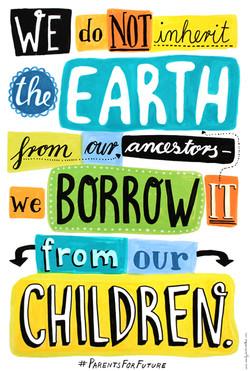 We Borrow The Earth.