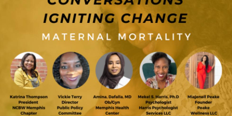 Conversations Igniting Change: Maternal Mortality