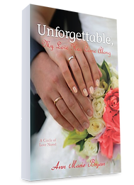Unforgettable My Love Has Come Along Book by Ann Marie Bryan Christian Fiction Author