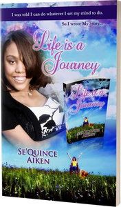 Life is a Journey by Se'Quince Aiken