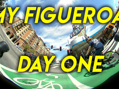 My Figueroa: Day One