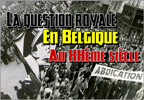 La question royale utilisée comme épouventail du 21ème siècle en Belgique