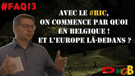 FAQ13 : Avec le RIC, on commence par quoi en Belgique !