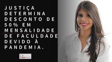JUSTIÇA DETERMINA A  REDUÇÃO DE 50% DA MENSALIDADE DE FACULDADE DEVIDO À PANDEMIA