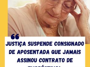 Justiça suspende consignado de aposentada que jamais assinou contrato de empréstimo!