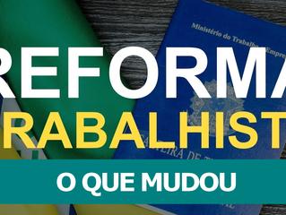 Reforma Trabalhista: O que mudou? entenda as principais mudanças