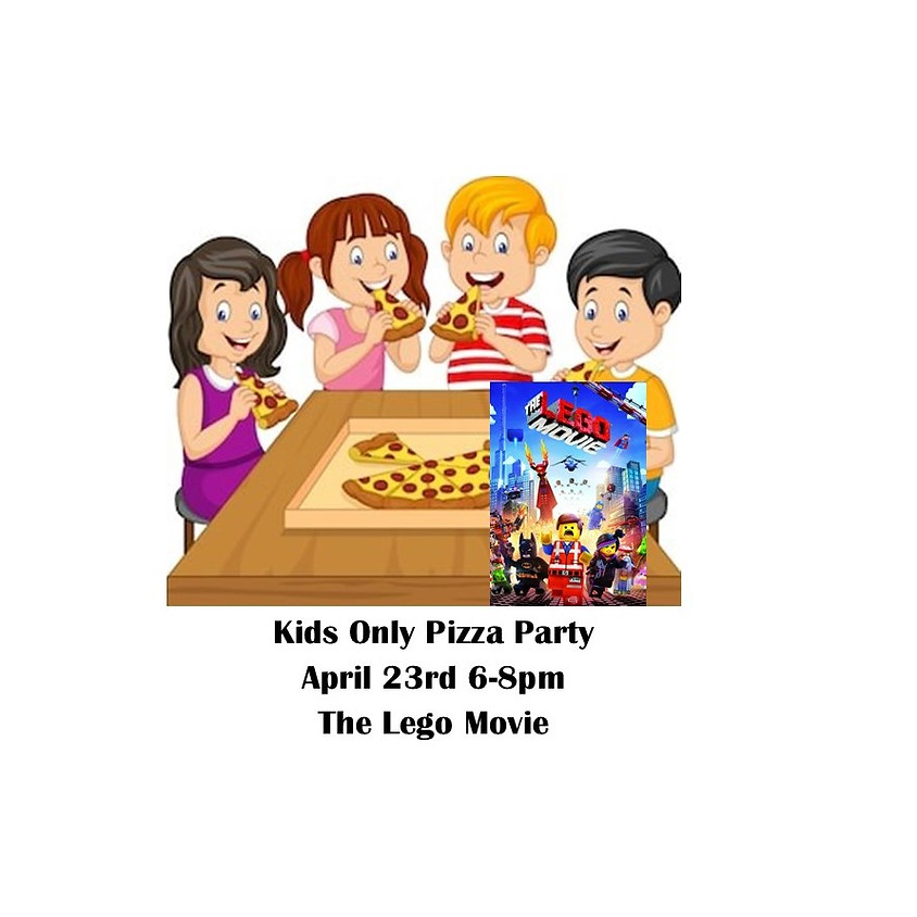 Kids only Pizza Party April 23rd