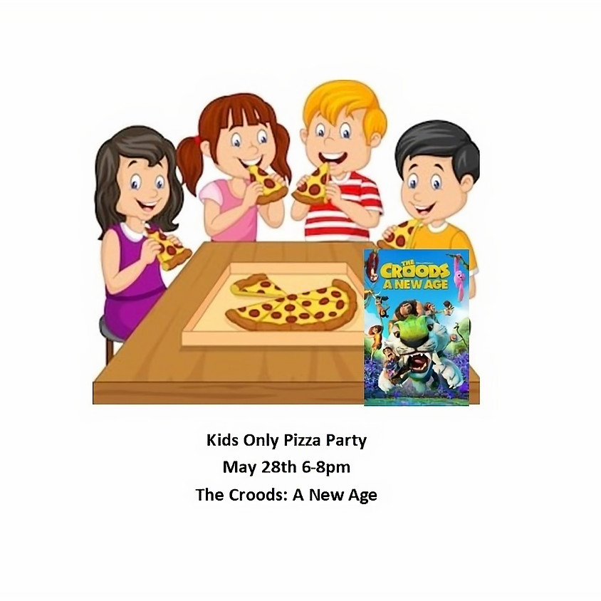 Kids only Pizza Party May 28th