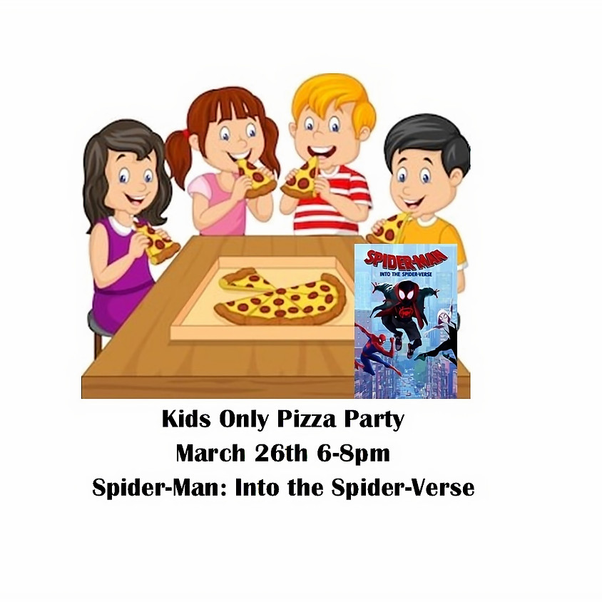 Kids only Pizza Party March 26th