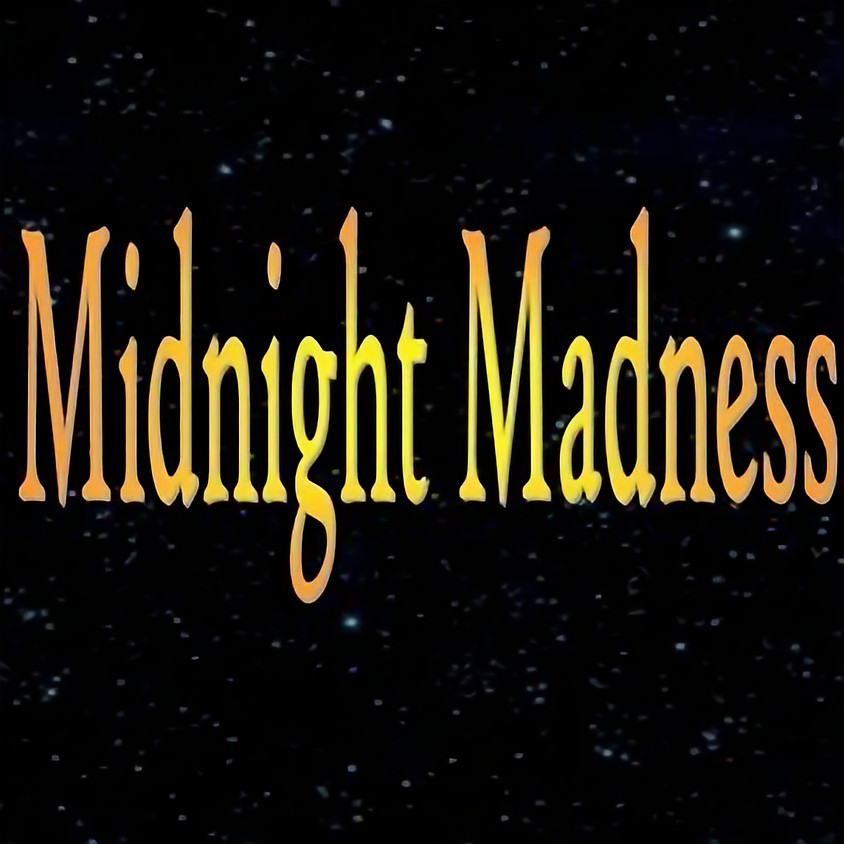 Midnight Madness (1)