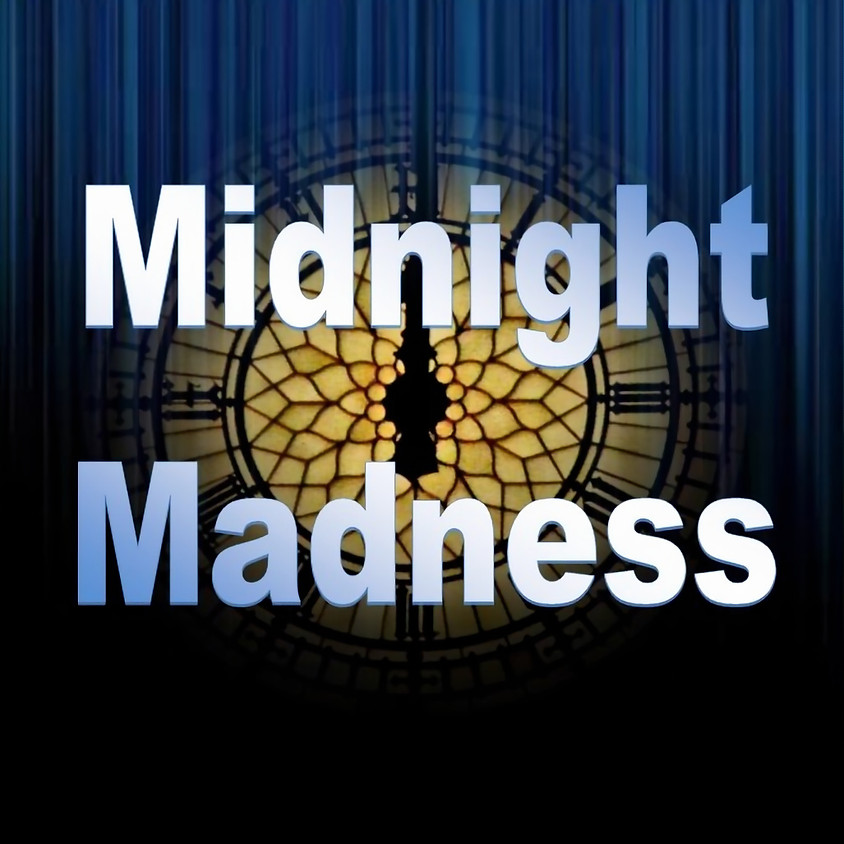 Midnight Madness March 20th