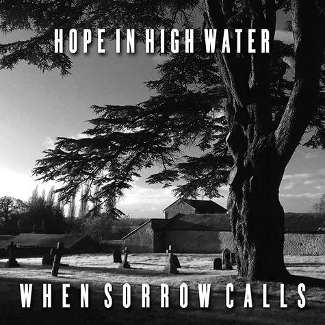 Hope in High Water When Sorrow Calls EP