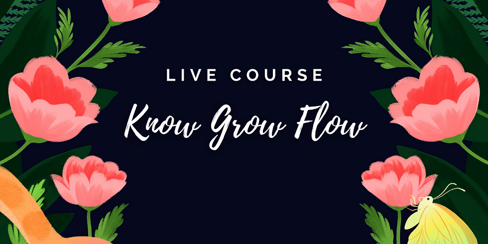 Know Grow Flow - 4 Week Live Group Menstrual Mentoring Course