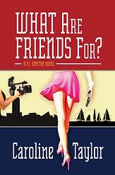 WhatAreFriendsForFront300dpi.jpg