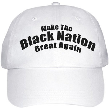 Make The Black Nation Great Again Hat
