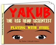 Yakub The Big Head Scientist - Book 1