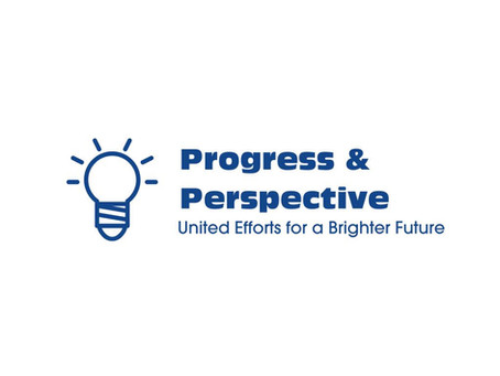 Progress & Perspective - United Efforts for a Brighter Future