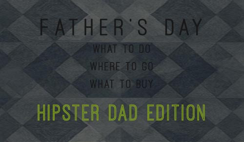 Father's Day: Hipster Dad
