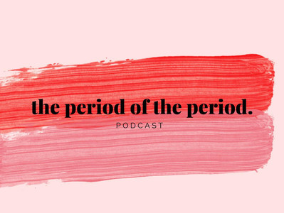 The Period of the Period Podcast