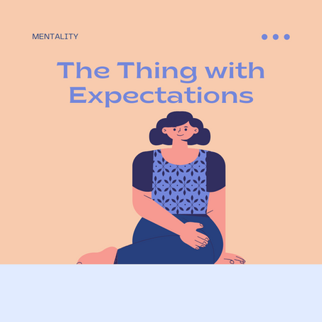 The Thing With Expectations