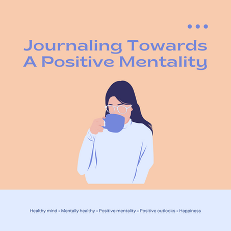 Journaling Towards A Positive Mentality