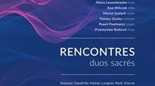 Rencontres duos sacres - nowa płyta!