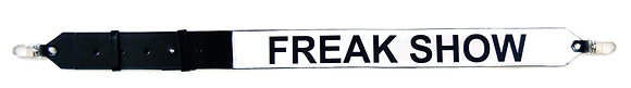 ADDITIONAL WIDE STRAP FREAK SHOW WHITE / BLACK WRITING