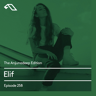 Anjunadeep Edition 258 Elif Tracklist .p