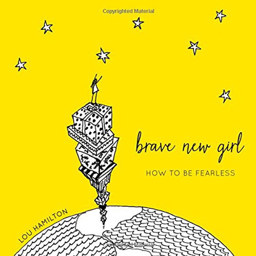 Brave New Girl: How to be Fearless book