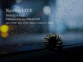 Dec. 8th(Tue) 2020 @MinamiAoyama ZIMAGINE