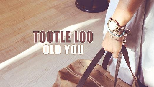 tootleLooOldYouFBpage.jpg