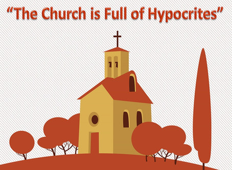 """The Church is Full of Hypocrites"""