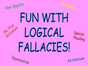Fun with Logical Fallacies!