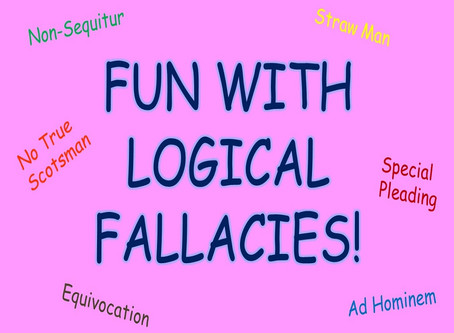 Fun with Logical Fallacies!