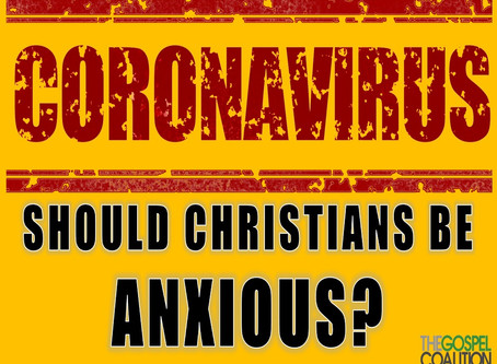 Should Christians be Anxious about the Coronavirus?