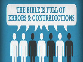 """The Bible is Full of Errors and Contradictions!"""